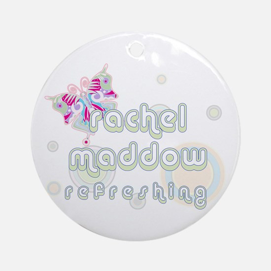Rachel Maddow Refreshing Ornament (Round)