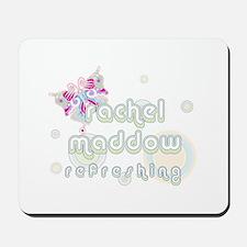 Rachel Maddow Refreshing Mousepad