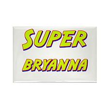 Super bryanna Rectangle Magnet