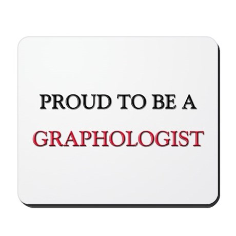 Proud to be a Graphologist Mousepad