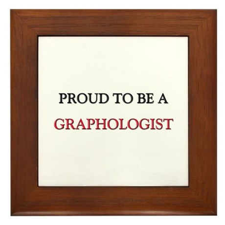 Proud to be a Graphologist Framed Tile