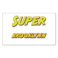 Super brooklynn Rectangle Decal