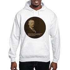Theodore Roosevelt Quote Hoodie