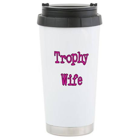 Trophy Wife Stainless Steel Travel Mug