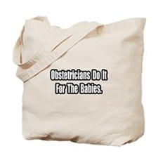 """""""Obstetricians...Babies"""" Tote Bag"""