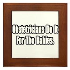 """""""Obstetricians...Babies"""" Framed Tile"""