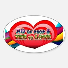 No on Prop 8, Yes to Love Oval Decal