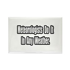 """Meteorologists..Any Weather"" Rectangle Magnet"