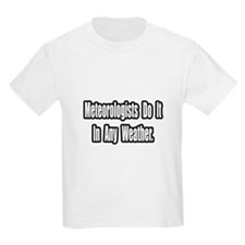 """""""Meteorologists..Any Weather"""" T-Shirt"""