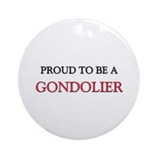 Proud to be a Gondolier Ornament (Round)