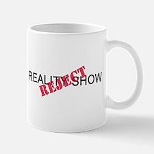Reality Show Reject Mug