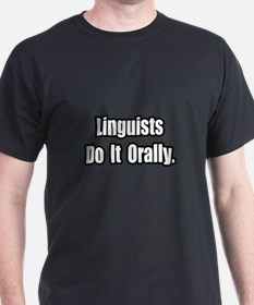 """Linguists Do It Orally"" T-Shirt"
