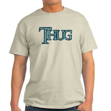 Thug Light T-Shirt