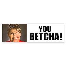 You Betcha Sarah Palin Bumper Bumper Sticker