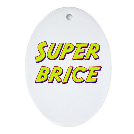 Super brice Oval Ornament
