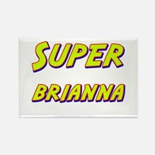Super brianna Rectangle Magnet