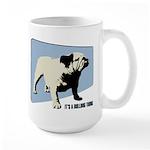 It's a Bulldog Thing Large Mug