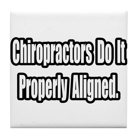 """Chiropractor...Aligned"" Tile Coaster"