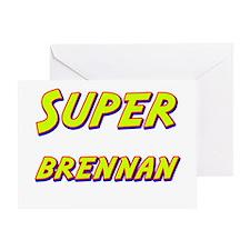 Super brennan Greeting Card