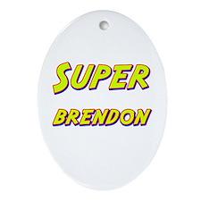 Super brendon Oval Ornament