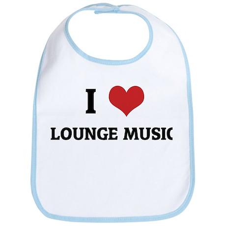 I Love Lounge Music Bib