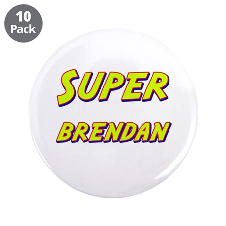 "Super brendan 3.5"" Button (10 pack)"