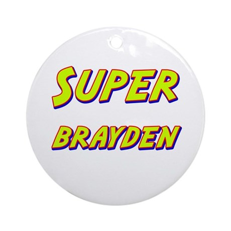 Super brayden Ornament (Round)