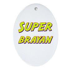Super brayan Oval Ornament