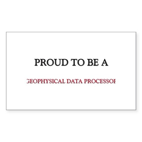 Proud to be a Geophysical Data Processor Sticker (