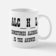 """Alcohol is the Answer"" Mug"