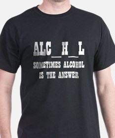 """""""Alcohol is the Answer"""" T-Shirt"""