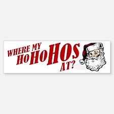 SANTA WHERE MY HOs AT? Bumper Bumper Bumper Sticker