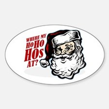 SANTA WHERE MY HOs AT? Oval Decal
