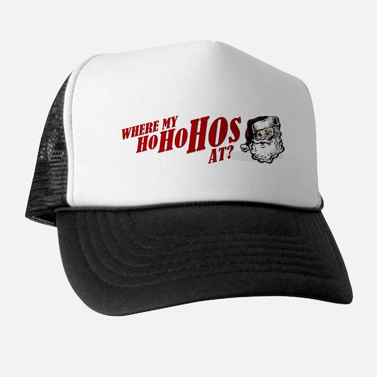 SANTA WHERE MY HOs AT? Trucker Hat