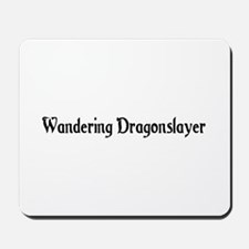 Wandering Dragonslayer Mousepad