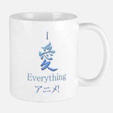 I Love Everything Anime! Mug