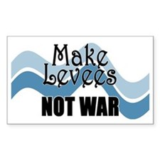 MAKE LEVEES NOT WAR Rectangle Decal