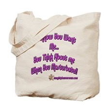 You Think About Me When You Tote Bag