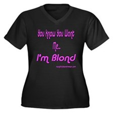 You Want Me I'm Blond Women's Plus Size V-Neck Dar