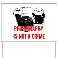 Photography Is Not A Crime Yard Sign
