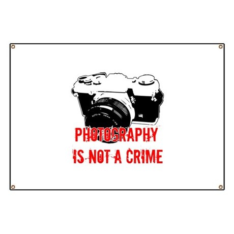 Photography Is Not A Crime Banner