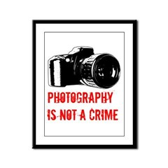 Photography Is Not A Crime Framed Panel Print