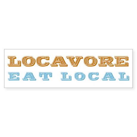 Locavore Eat Local Bumper Sticker