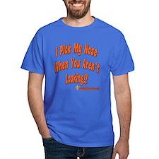I Pick My Nose T-Shirt
