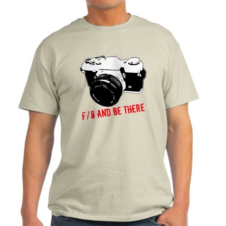 f/8 and be there Light T-Shirt