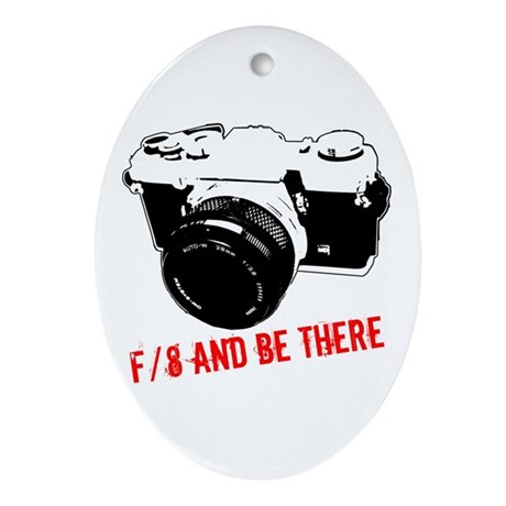 f/8 and be there Oval Ornament