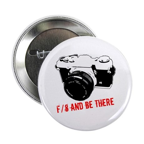"f/8 and be there 2.25"" Button"
