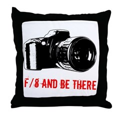 f/8 and be there Throw Pillow