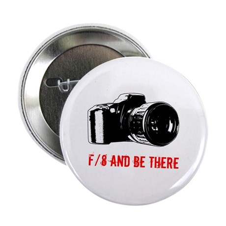 """f/8 and be there 2.25"""" Button"""