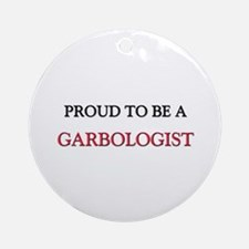 Proud to be a Garbologist Ornament (Round)